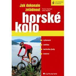 Jak dokonale zvládnout horské kolo (Florian Haymann; Ulrich Stanciu)