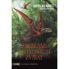 Stezkami záhadných zvířat | Jaroslav Mareš, Jiří  Houska