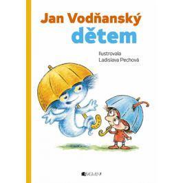 Jan Vodňanský dětem – Hádala se paraplata a další... | Ladislava Pechová, Jan Vodňanský