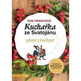 Kuchařka ze Svatojánu zdraví z kuchyně | Eva Francová