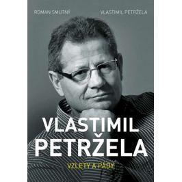 Vlastimil Petržela: Vzlety a pády | Roman Smutný, Vlastimil Petržela