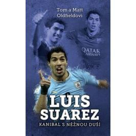 Luis Suarez: Kanibal s něžnou duší | Tom Oldfield, Matt Oldfield