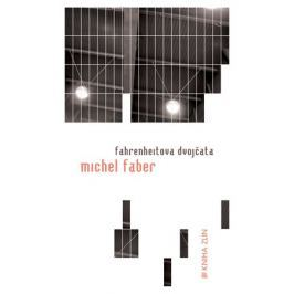 Fahrenheitova dvojčata (paperback)   Viktor Janiš, Ivan Mráz, Michel Faber
