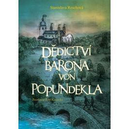 Dědictví barona von Popundekla | Stanislava Reschová, Petr Korunka