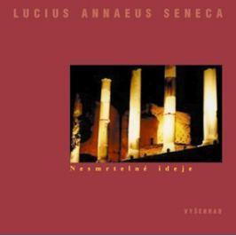Nesmrtelné ideje | Lucius Annaeus Seneca