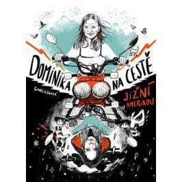 Dominika na cestě Jižní Amerikou | Dominika Gawliczková, Dana Ledl