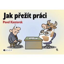 Jak přežít práci – P. Kantorek | Pavel Kantorek