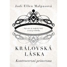 Královská láska: Kontroverzní princezna   Jodi Ellen Malpasová