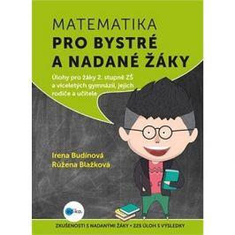 Matematika pro bystré a nadané žáky: Úlohy z matematiky pro bystré a nadané děti prvního stupně ZŠ,