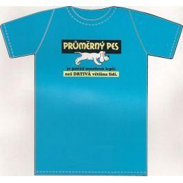 Nekupto Tričko Průměrný pes je pořád mnohem lepší 1 kus 014