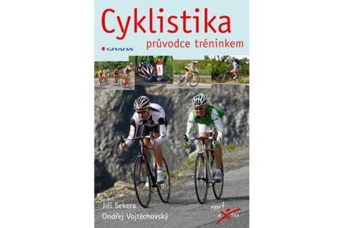 Cyklistika -- průvodce tréninkem Vojtěchovský Ondřej, Sekera Jiří Cyklistické příslušenství