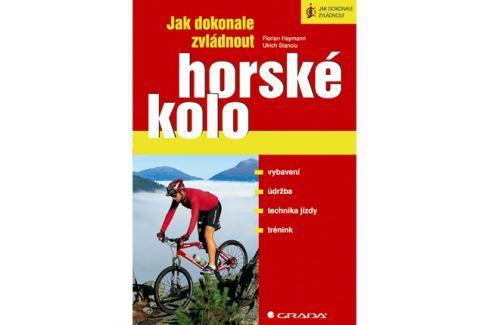 Jak dokonale zvládnout horské kolo (Florian Haymann; Ulrich Stanciu) Cyklistické příslušenství
